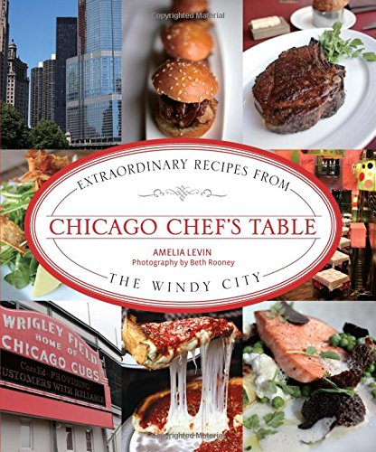 9780762771400: Chicago Chef's Table: Extraordinary Recipes From The Windy City