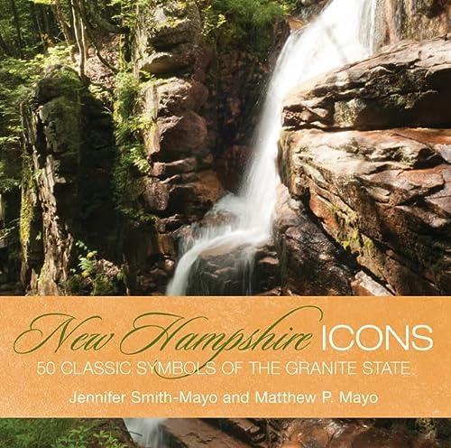 9780762771448: New Hampshire Icons: 50 Classic Symbols Of The Granite State
