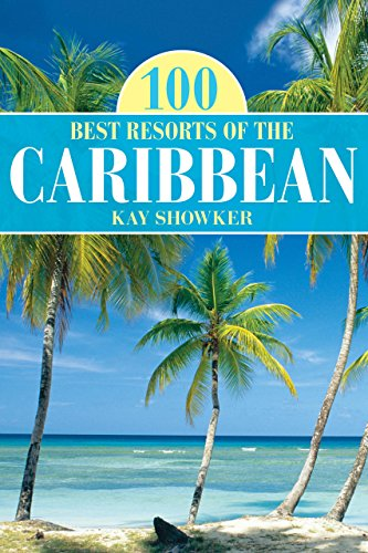 100 Best Resorts of the Caribbean (100 Best Series): Showker, Kay