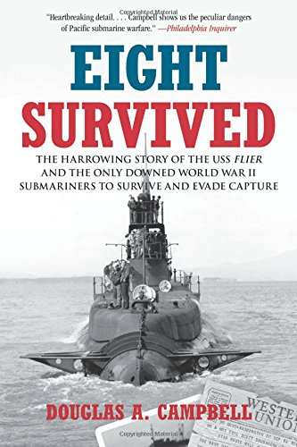 9780762771790: Eight Survived: The Harrowing Story Of The USS Flier And The Only Downed World War II Submariners To Survive And Evade Capture
