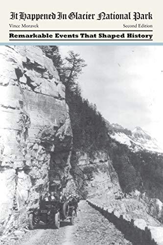 9780762771899: It Happened in Glacier National Park (It Happened In Series)