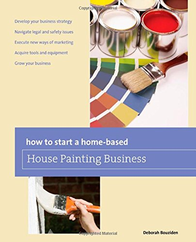 How to Start a Home-Based House Painting: Deborah Bouziden
