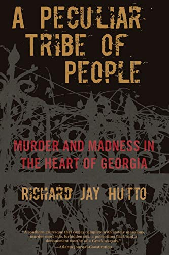 9780762772384: Peculiar Tribe of People: Murder And Madness In The Heart Of Georgia