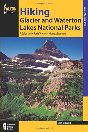 9780762772537: Falcon Guide Hiking Glacier and Waterton Lakes National Parks: A Guide to the Parks' Greatest Hiking Adventures