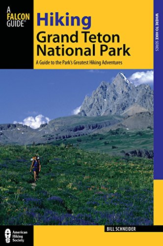 9780762772551: Hiking Grand Teton National Park: A Guide to the Park's Greatest Hiking Adventures (Regional Hiking Series)