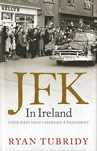 9780762772575: JFK In Ireland: Four Days that Changed a President