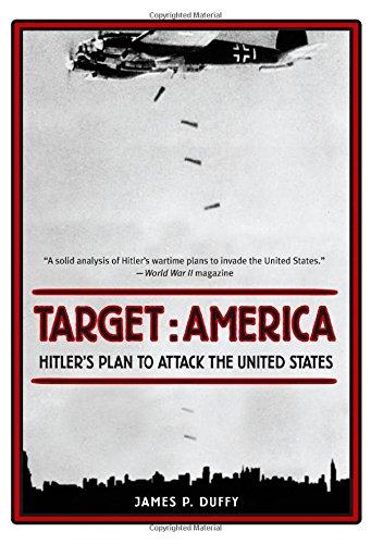 9780762772926: Target: America: Hitler's Plan To Attack The United States