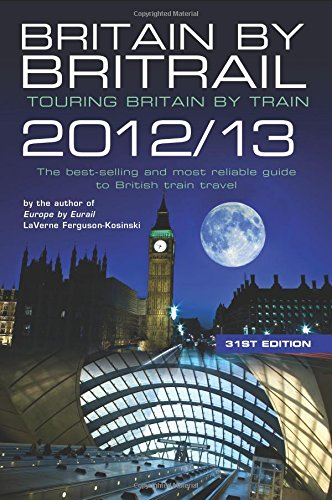 9780762772995: Britain by Britrail 2012/13: Touring Britain by Train
