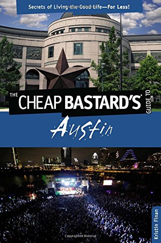 9780762773008: Cheap Bastard's® Guide to Austin: Secrets Of Living The Good Life--For Less!