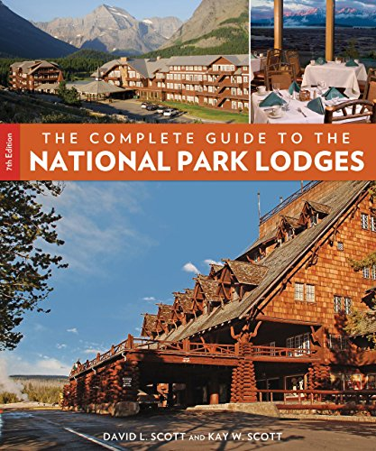 9780762773046: The Complete Guide to the National Park Lodges, 7th