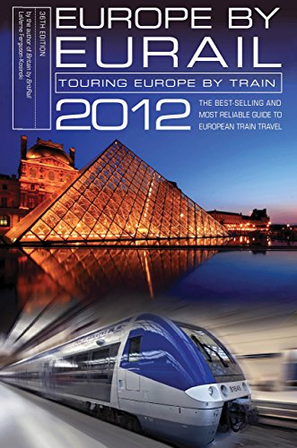 9780762773091: Europe by Eurail 2012: Touring Europe by Train (Europe by Eurail: How to Tour Europe by Train)