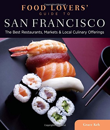 9780762773169: Food Lovers' Guide to® San Francisco: The Best Restaurants, Markets & Local Culinary Offerings (Food Lovers' Series)