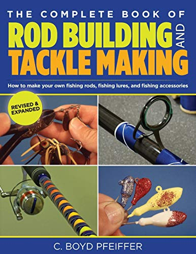 9780762773473: The Complete Book of Rod Building and Tackle Making