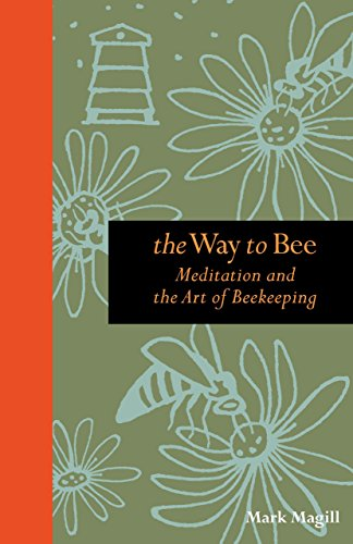 9780762773657: The Way to Bee: Meditation and the Art of Beekeeping