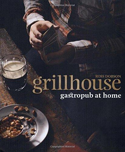 9780762773787: Grillhouse: Gastropub at Home