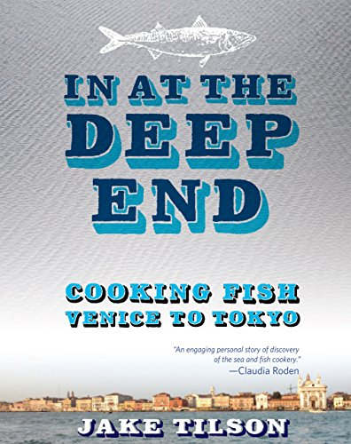 9780762773800: In At The Deep End: Cooking Fish Venice to Tokyo