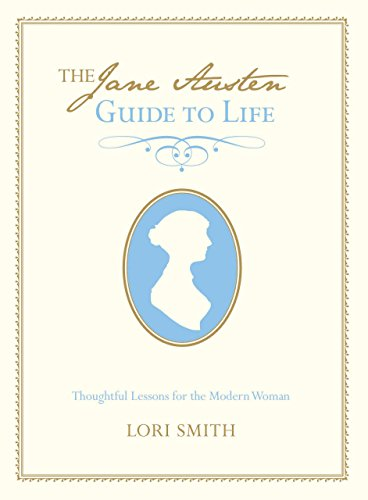 9780762773817: Jane Austen Guide to Life: Thoughtful Lessons For The Modern Woman