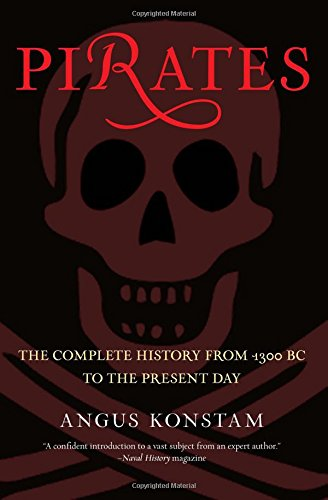 9780762773954: Pirates: The Complete History From 1300 Bc To The Present Day