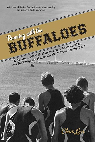 9780762773985: Running with the Buffaloes: A Season Inside With Mark Wetmore, Adam Goucher, And The University Of Colorado Men's Cross Country Team