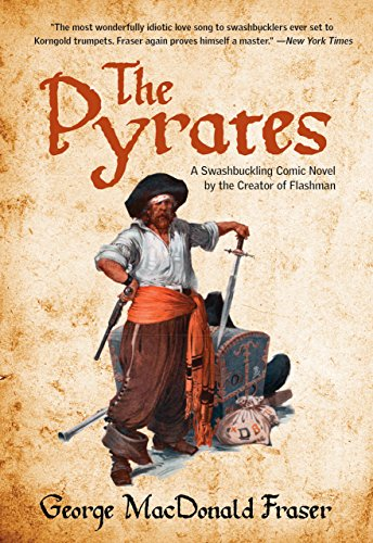 9780762774319: Pyrates: A Swashbuckling Comic Novel By The Creator Of Flashman