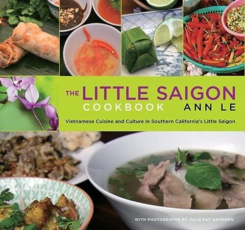 9780762774494: Little Saigon Cookbook: Vietnamese Cuisine And Culture In Southern California's Little Saigon
