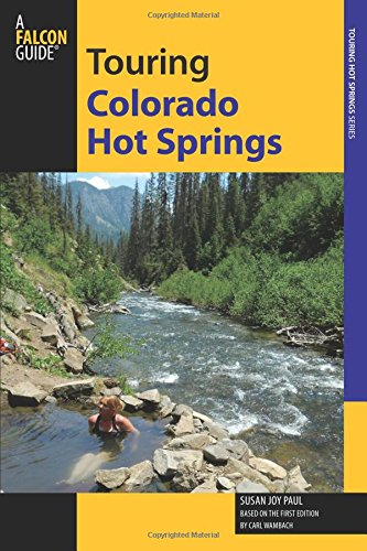 9780762778058: Touring Colorado Hot Springs (Touring Hot Springs)