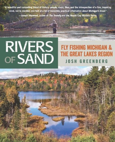 9780762778119: Rivers of Sand: Fly Fishing Michigan And The Great Lakes Region
