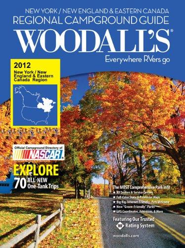 9780762778218: Woodall's New York, New England & Eastern Canada Campground Guide, 2012 (Woodall's New York, New England and Eastern Canada Campground Guide)