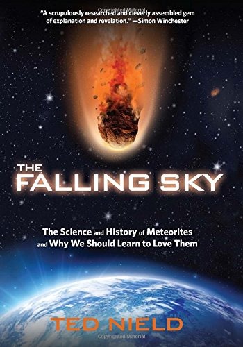 9780762778287: Falling Sky: The Science And History Of Meteorites And Why We Should Learn To Love Them
