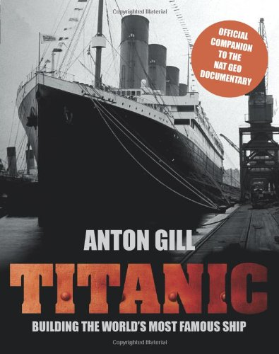 9780762778294: Titanic: Building the World's Most Famous Ship