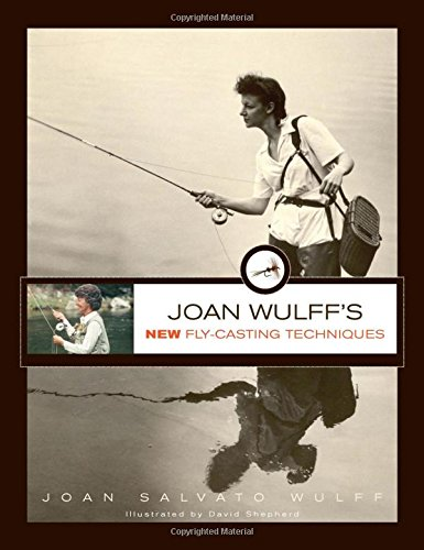 9780762778348: Joan Wulff's New Fly-Casting Techniques