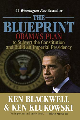 9780762778386: Blueprint: Obama's Plan To Subvert The Constitution And Build An Imperial Presidency