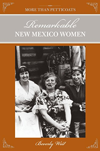 9780762778409: More Than Petticoats: Remarkable New Mexico Women (More than Petticoats Series)