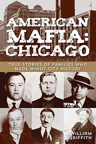 9780762778447: American Mafia: Chicago: True Stories of Families Who Made Windy City History
