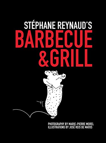 9780762778959: Stephane Reynaud's Barbecue & Grill