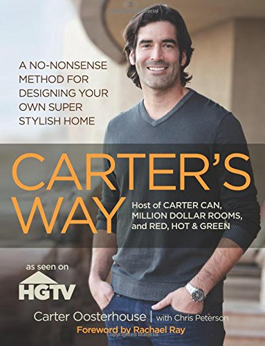 Carter's Way: A No-Nonsense Method For Designing: Oosterhouse, Carter, Peterson,