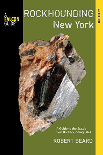 9780762779000: Rockhounding New York: A Guide to the State's Best Rockhounding Sites (Rockhounding Series)