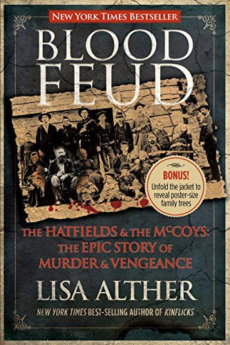 9780762779185: Blood Feud: The Hatfields And The Mccoys: The Epic Story Of Murder And Vengeance