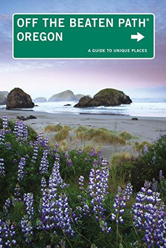 Oregon Off the Beaten Path®: A Guide To Unique Places (Off the Beaten Path Series) (0762779527) by Oakley, Myrna