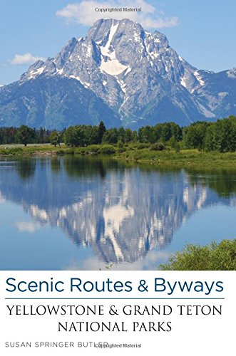 9780762779574: Scenic Routes & Byways Yellowstone & Grand Teton National Parks