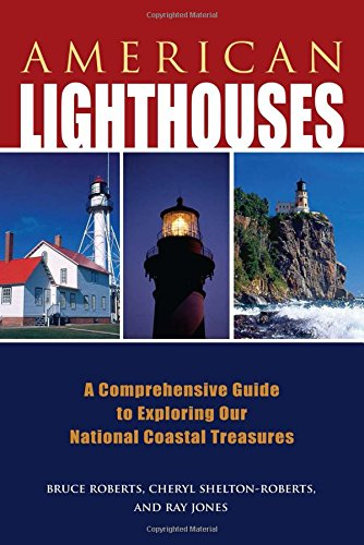 9780762779604: American Lighthouses: A Comprehensive Guide To Exploring Our National Coastal Treasures (Lighthouse Series)