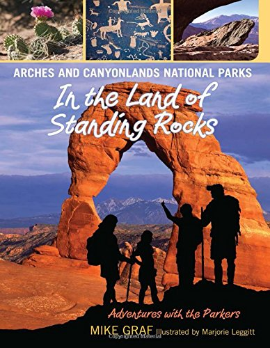 9780762779628: Arches and Canyonlands National Parks: In the Land of Standing Rocks (Adventures with the Parkers)