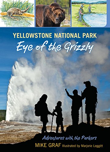 9780762779727: Yellowstone National Park: Eye of the Grizzly (Adventures with the Parkers)