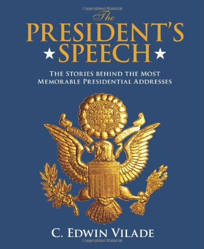 9780762779819: President's Speech: The Stories Behind The Most Memorable Presidential Addresses