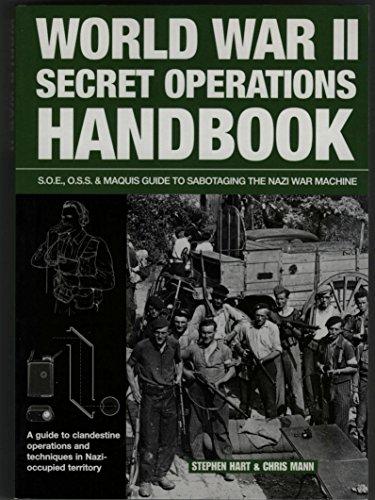 9780762779864: World War II Secret Operations Handbook: S.O.E., O.S.S. & Maquis Guide to Sabotaging the Nazi War Machine