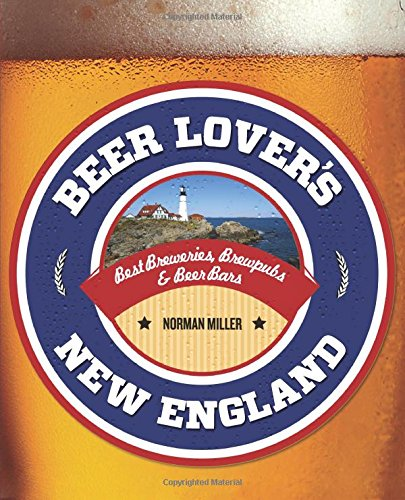 9780762779963: Beer Lover's New England (Beer Lovers Series)
