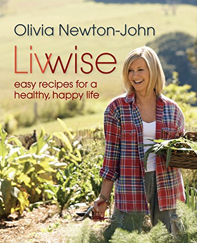 9780762780099: Livwise: Easy Recipes For A Healthy, Happy Life