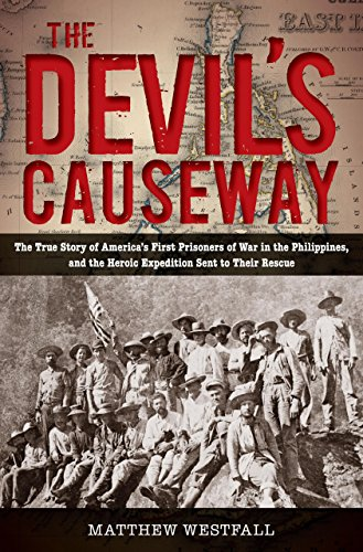 9780762780297: The Devil's Causeway: The True Story of America's First Prisoners of War in the Philippines, and the Heroic Expedition Sent to Their Rescue
