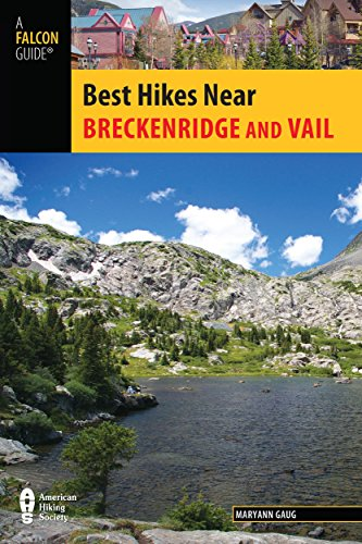 9780762780761: Breckenridge and Vail (Best Hikes Near Series)