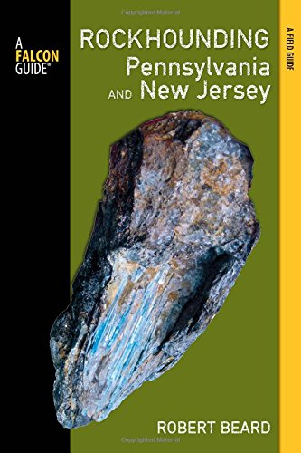 9780762780938: Rockhounding Pennsylvania and New Jersey: A Guide to the States' Best Rockhounding Sites (Rockhounding Series)